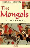 Mongols, Jeremiah Curtin, 0938289667
