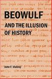 Beowulf and the Illusion of History, Vickrey, John F., 0980149665