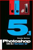 Photoshop Cs5. 1 Version 12 (Macintosh / Windows), Sandor Burkus, 1466479663