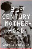 21st Century Mother-Hood : Experience, Identity, Policy, Agency, , 0231149662