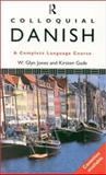 Colloquial Danish, W. Glyn Jones and Kirsten Gade, 0415079667