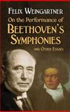 On the Performance of Beethoven's Symphonies and Other Essays, Felix Weingartner, 0486439666