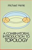A Combinatorial Introduction to Topology, Henle, Michael, 0486679667