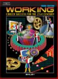 Working : Career Success for the 21st Century, Bailey, Larry J., 0538699663