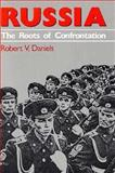 Russia : The Roots of Confrontation, Daniels, Robert V., 0674779665