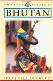Bhutan : The Himalayan Kingdom, Pommaret, Francoise, 0844299669