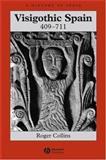 Visigothic Spain, 409-711, Collins, Roger, 1405149663