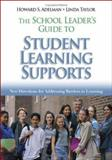The School Leader's Guide to Student Learning Supports : New Directions for Addressing Barriers to Learning, , 141290966X