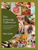 The Growing Difference, Pam Catlin, 1477429662