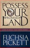 Possessing Your Promised Land, Fuchsia Pickett, 0884199665