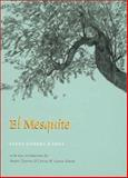 El Mesquite : A Story of the Early Spanish Settlements Between the Nueces and the Rio Grande, O'Shea, Elena Zamora, 0890969663