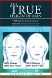 The True Origin of Man, Kenneth Smith, 1475989660