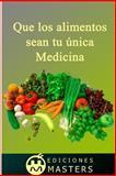 Que Los Alimentos Sean Tu única Medicina, Adolfo Agusti, 1492719668