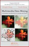 Multimedia Data Mining : A Systematic Introduction to Concepts and Theory, Zhang, Ruofei and Zhang, Zhongfei, 1584889667