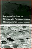 An Introduction to Corporate Environmental Management : Striving for Sustainability, Schaltegger, S. and Petersen, Holger, 1874719667