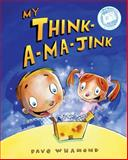 My Think-a-Ma-Jink, Dave Whamond, 1897349661