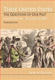 These United States Vol. 1 : The Questions of Our Past, Concise Edition, Unger, Irwin, 0132299666