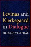 Levinas and Kierkegaard in Dialogue, Westphal, Merold, 0253219663