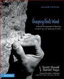 Grasping God's Word : A Hands-On Approach to Reading, Interpreting, and Applying the Bible, Duvall, J. Scott and Hays, J. Daniel, 0310259665
