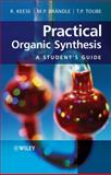 Practical Organic Synthesis : A Student's Guide, Keese, Reinhart and Brändle, Martin P., 0470029668