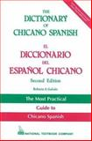 The Dictionary of Chicano Spanish : El Diccionario del Espanol Chicano, Galvan, Roberto A. and Teschner, Richard, 0844279668