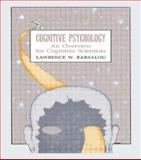 Cognitive Psychology : An Overview for Cognitive Scientists, Barsalou, Lawrence W., 0898599660
