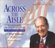 "Across the Aisle : The Seven-Year Journey of the Historic Montgomery GI Bill - A Case Study in the Art of Legislative Leadership, Montgomery, G. V. ""Sonny"", 1604739665"