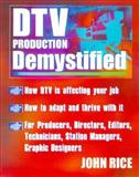 DTV Production Demystified, Rice, John, 0071359664