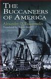 The Buccaneers of America, Alexander O. Exquemelin, 048640966X