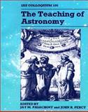 The Teaching of Astronomy : IAU Colloquium 105, , 0521429668