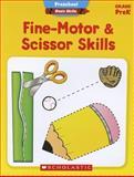 Preschool Basic Skills: Fine-Motor and Scissor Skills, Scholastic Teaching Resources Staff, 0545429668