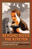 Beyond Rosie the Riveter, Donna B. Knaff, 0700619666