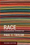 Race : A Philosophical Introduction, Paul C. Taylor, 0745649661