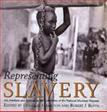 Representing Slavery : Art, Artifacts and Archives in the Collections of the National Maritime Museum, , 0853319669
