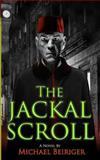 The Jackal Scroll, Michael Beiriger, 1500399663