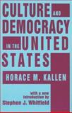 Culture and Democracy in the United States, Kallen, Horace M., 1560009667