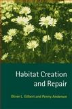 Habitat Creation and Repair, Gilbert, Oliver L. and Anderson, Penny, 0198549660
