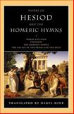 Works of Hesiod and the Homeric Hymns : Works and Days - Theogony - The Homeric Hymns - The Battle of the Frogs and the Mice, Hesiod, 0226329666