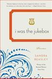 I Was the Jukebox, Sandra Beasley, 0393339661