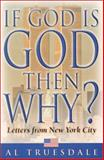 If God Is God... Then Why?