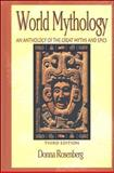 World Mythology : An Anthology of Great Myths and Epics, Rosenberg, Donna G., 0844259667