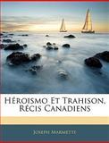 Héroismo et Trahison, Récis Canadiens, Joseph Marmette, 1144059666