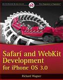 Safari and WebKit Development for iPhone OS 3. 0, Richard Wagner, 0470549661