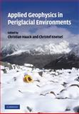 Applied Geophysics in Periglacial Environments, , 0521889669