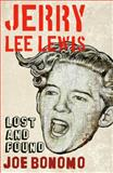 Jerry Lee Lewis : Lost and Found, Bonomo, Joe, 0826429661
