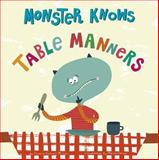 Monster Knows Table Manners, Connie Colwell Miller, 1479529664