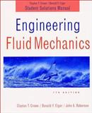 Engineering Fluid Mechanics, Student Solutions Manual, Crowe, Clayton T. and Elger, Donald F., 0471219665