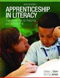 Apprenticeship in Literacy : Transitions Across Reading and Writing, K-4, Dorn, Linda J. and Jones, Tammy, 1571109668