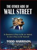 The Other Side of Wall Street, Todd A. Harrison, 013248966X