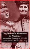 The Women's Movement in Wartime : International Perspectives, 1914-19, Fell, Alison S., 0230019668